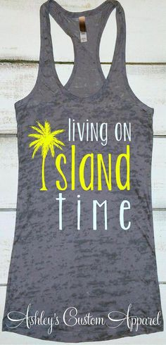 93c38c74157 Island Time Shirt Beach Vacation Top Living on Island Time Tank Swimsuit  Cover Up Cruise Shirts Beach Tanks Summer Tank Tops Vacation Shirts