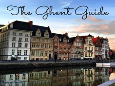 http://www.hungryfortravels.com/ghent-belgium-city-guide/ #visitgent gent ghent belgium europe travel city tourism visit citytrip