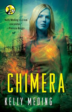 Chimera (MetaWars, #4) by Kelly Meding (November 11, 2013) Pocket Star #Paranormal