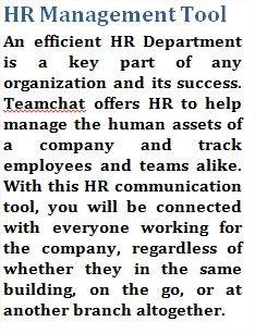 HR Management Tool.For more information, visit http://www.teamchat.com/