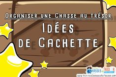 Idées de Cachette pour Chasse au Trésor - LE GUIDE