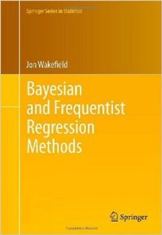 Bayesian and frequentist regression methods / Jon Wakefield