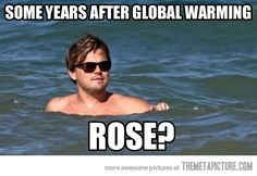 Rose?   I find this hilarious probably because I watch Titanic more than any one person ever should lol