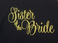 Sister of the Bride T-shirt! Custom shirt for your Wedding Party.  Personalize for your colors, attendants, title! - pinned by pin4etsy.com