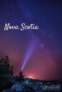 The Milky Way on the South Shore of Nova Scotia | Nova Scotia is famous for Astral Photography with a night skies preserve at Kejimkujik National Park. | The Planet D Adventure Travel Blog: