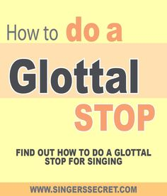 Learn how to do a glottal stop for singing (and find out what a glottal stop actually is!) http://singerssecret.com/glottal-stop/  #singingtips #singing #howtosing