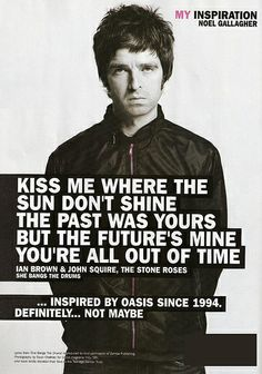 noel gallagher / hmv picture on VisualizeUs Maybe Lyrics, Oasis Quotes, Liam Gallagher Noel Gallagher, Oasis Live Forever, Oasis Band, Rock Quotes, Paul Weller, Stone Roses, Wise People