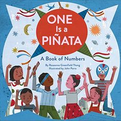 """ONE IS A PINATA: A Book of Numbers written by Roseanne Greenfield Thong and illustrated by John Parra. This book is described as a """"fun fiesta"""" way to learn bilingual new words and counting in English and Spanish. Best Children Books, Toddler Books, Childrens Books, Book Club Books, New Books, Book Of Numbers, Counting Books, Numbers Preschool, Preschool Books"""