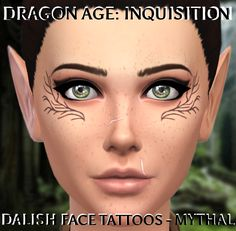The Dalish face tattoo from Dragon Age: Inquisition! Elven Tattoo, Sims 4 Tattoos, Sims 4 Gameplay, Face Tattoos, Dragon Age Inquisition, Sims 4 Update, Sims Mods, Dramione, Matching Tattoos