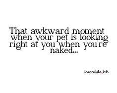 Ha! It is a weird/awkward feeling!