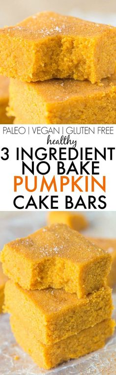 Healthy 3 Ingredient Healthy 3 Ingredient NO BAKE Pumpkin Cake. Healthy 3 Ingredient Healthy 3 Ingredient NO BAKE Pumpkin Cake Bars- Quick easy and delicious cake bars LOADED with pumpkin flavor- Low fat and can be sugar free! {vegan gluten free p Paleo Dessert, Dessert Recipes, Pumpkin Fudge, Baked Pumpkin, Pumpkin Pumpkin, Pumpkin Spice, Cake Bars, Sans Gluten, Gluten Free