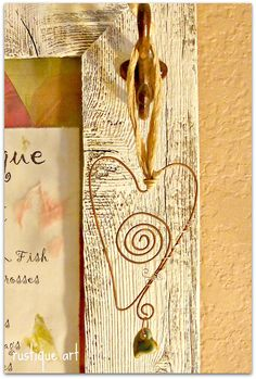 I love this rustic heart!!