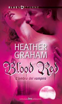 117. Blood red - L'ombra del vampiro - Heather Graham