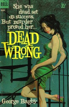 Dell Books - Dead Wrong. #vintage #book #cover #pulpart #paperback #illustration