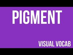Pigment defined - From Goodbye-Art Academy - YouTube