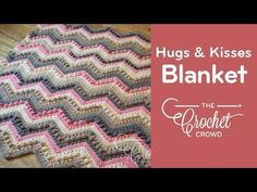 Crochet Hugs & Kisses Baby Blanket + Tutorial - The Crochet Crowd®