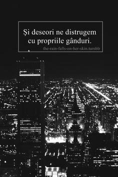 deseori ne distrugem cu propriile ganduri Sad Stories, True Words, Nostalgia, Learning, Happy, Quotes, Movie Posters, Happiness, Tumblr