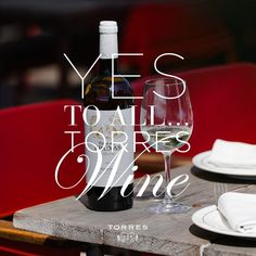 yes to all #Torres #Wine