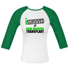 I Survived a Bone Marrow White and Green Fitted Raglan T-Shirt. #bonemarrowtransplant #BMTsurvivor #bonemarrowtransplantsurvivors