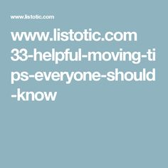 www.listotic.com 33-helpful-moving-tips-everyone-should-know
