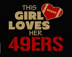 This Girl Loves Her 49ers Football T Shirt - San Francisco 49ers Team Colors - Ladies Fitted, Adult Unisex and Youth Sizes XS - 3XL