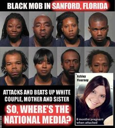 Where are the Obama's, Sharpton, Jackson, Holder when this happened? Where were the white people rioting and looting? It doesn't ever happen for white victims.