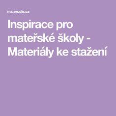 Inspirace pro mateřské školy - Materiály ke stažení Preschool, Teaching, Education, Logo, Logos, Kid Garden, Kindergarten, Onderwijs, Learning