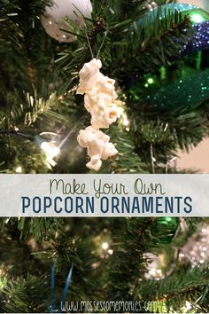 Make your own Popcorn Ornaments. Repinned by www.mygrowingtraditions.com