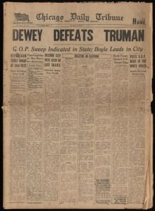 Harry Truman won the 1948 presidential election. The Chicago Daily Tribune's famous erroneous headline: Dewey Defeats Truman.