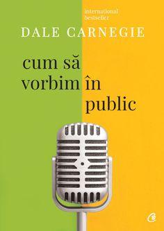 Dale Carnegie - Cum sa vorbim in public. A III-a. Good Books, Books To Read, Amazing Books, Carti Online, Dale Carnegie, Personal Development, Public, Reading, Hobby