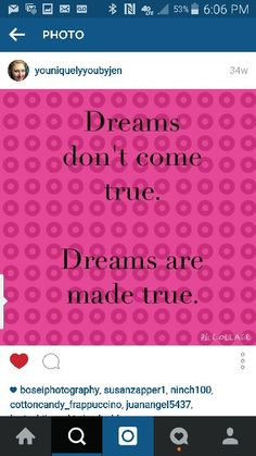 What have you done today to make your dreams come true?