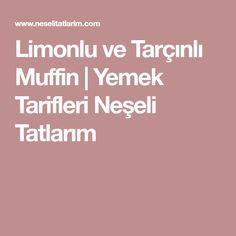 Limonlu ve Tarçınlı Muffin | Yemek Tarifleri Neşeli Tatlarım