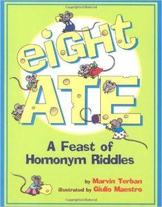 Eight Ate: A Feast of Homonym Riddles: Marvin Terban, Giulio Maestro: 0046442766760: Amazon.com: Books