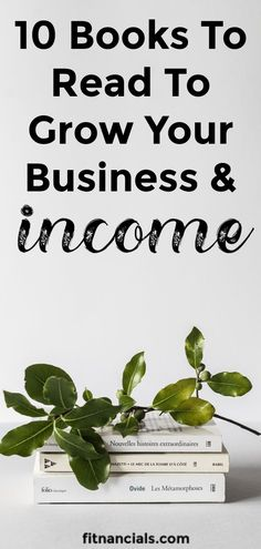 10 Books To Read To Grow Your Business And Income via @fitnancials