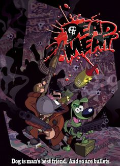 Dead Meat Poster promo by Maxwell Atoms