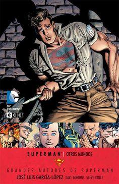 Gracias #ECCediciones por Grandes Autores de #Superman: José Luis García López – Otros Mundos