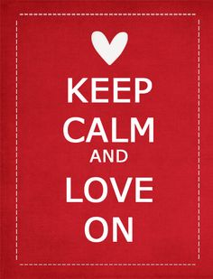 Keep Calm and Love On!  glisteningambition.blogspot.com