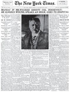 Minutes before giving a speech on a campaign stop in Milwaukee, Wisconsin, Theodore Roosevelt is shot in an assassination attempt.      The would-be assassin's bullet is slowed down after travelling through a steel eyeglass case and the folded, fifty page speech he intended to give, stopping in his chest.  Realizing that he wasn't coughing up blood, Roosevelt figured he was well enough to go ahead and deliver his speech rather than rush to the hospital.