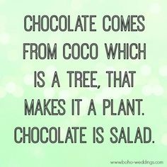 Chocolate is a plant, right? Let's make chocolate salad. | Happiness Things | Funny Quotes for Teens