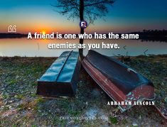Abraham Lincoln Quote abhor war view : A friend is one who has the same enemies as you have. Great Leader Quotes, Great Leaders, Friend Quotes, Me Quotes, Khalil Gibran Quotes, Enemies Quotes, Abraham Lincoln Quotes, Popular Quotes, Quotes And Notes
