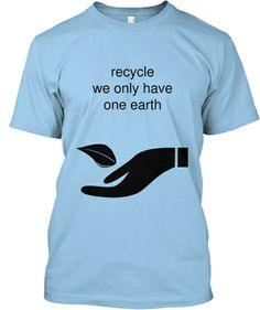 we have one world promote recycling | Teespring