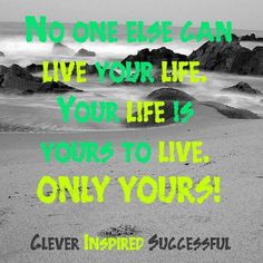 < No one else can live your life. Your life is only yours to live. Only yours! > < Just go out there and make an #impact > Get updates and special offers on Instagram http://ift.tt/1W9wMhj Twitter http://twitter.com/Clever_Inspire Like and share our official Facebook page http://ift.tt/21xvvjy #moneyonline #comment #comments #commentbellow #cash #makemoney #makemoneyonline #makemoneyfromhome #makemoneyfast #makemoneynow #easymoney #easycash #getpaid #workfromhome #onlinemoney…