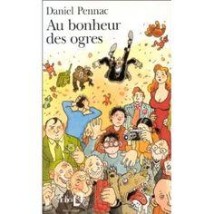 Au bonheur des ogres. Daniel Pennac.