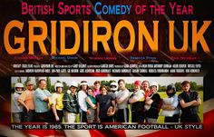 Gridiron UK Movie Release Date : 25th Apr 2013, Director: Gary Delaney, Producer: Gary Delaney, Cast: Michael Dixon, Andrew Harwood Mills, Dorsey Levens, Rebecca Pitkin