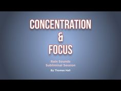 Concentration & Focus - Rain Sounds Subliminal Session - By Thomas Hall - YouTube