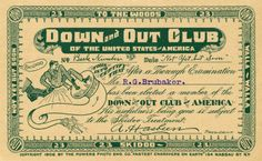 """Down and Out Club Membership Card, 1906  A postcard parody of a membership card for the """"Down and Out Club"""" and an advertisement for the Powers Photo Engraving Company, """"fastest engravers on earth.""""  Down and Out Club of the United States of America  No.: Back number. Date: Not yet but soon. This is to certify that after a thorough examination Mr. R. G. Brubaker has been elected a member of the Down and Out Club of America. His usefulness being gone is subject to the Skidoo Treatment. A. ..."""