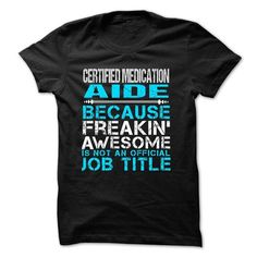 Love being -- CERTIFIED-MEDICATION-AIDE T-Shirt Hoodie Sweatshirts aae. Check price ==► http://graphictshirts.xyz/?p=100612