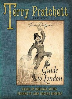 Exciting new book announcement! Sir Jack Dodger brings you a most excellent Guide to London!