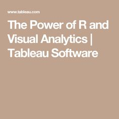 The Power of R and Visual Analytics | Tableau Software