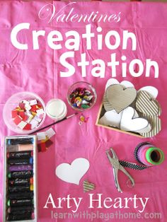 "Valentines Creation Station. ""Arty Hearty"" Rather than a structured Valentines craft, why not try an open-ended creation station?"